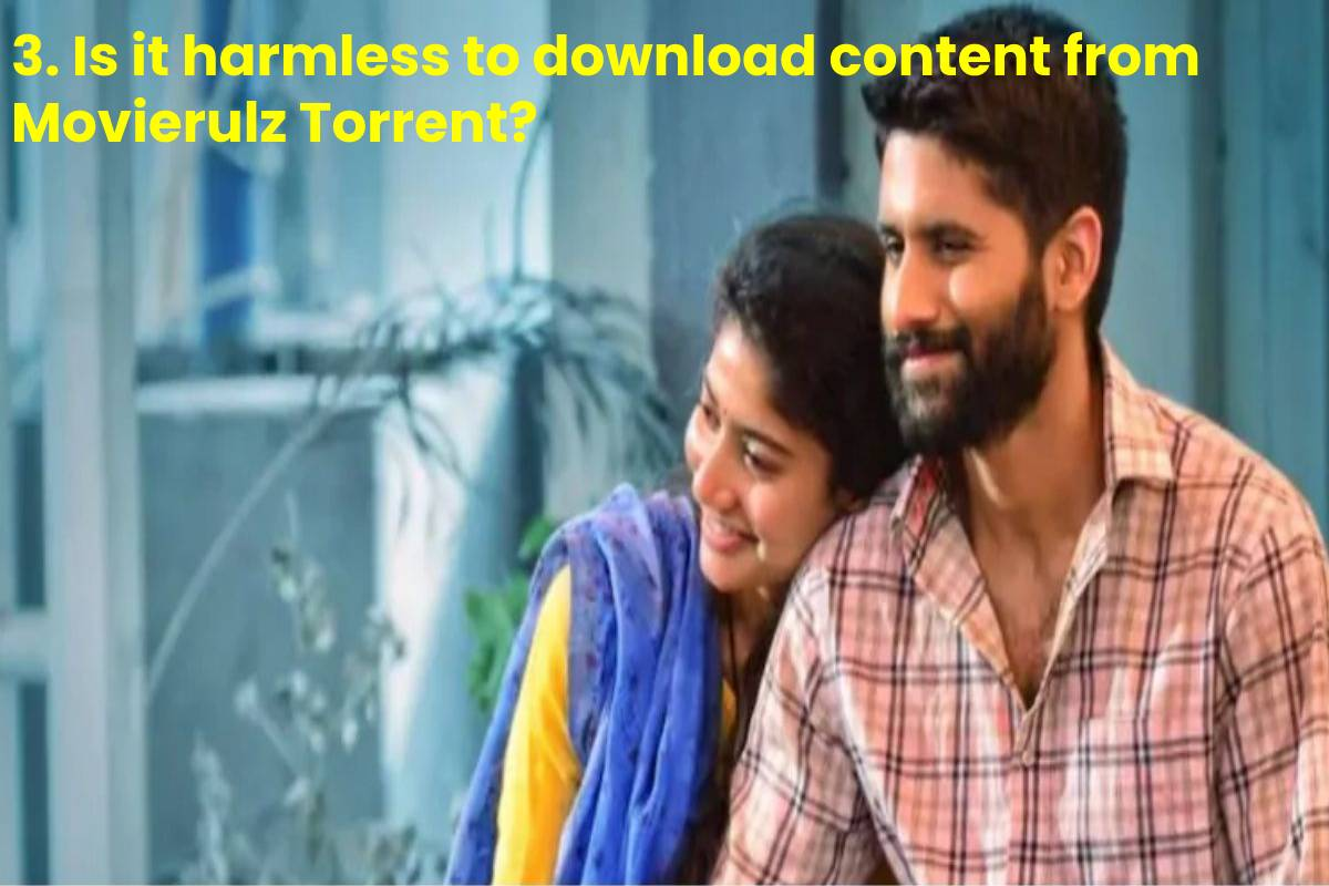 3. Is it harmless to download content from Movierulz Torrent?