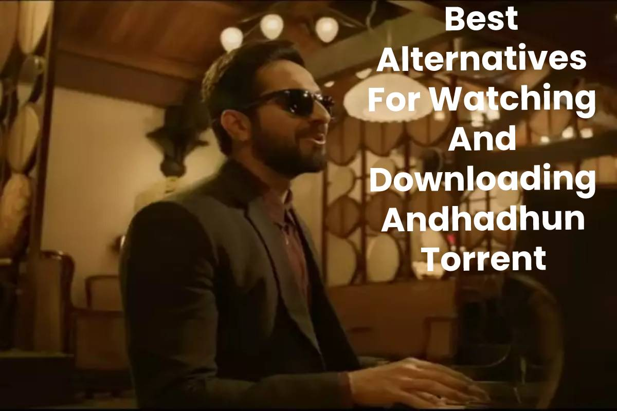 Best Alternatives For Watching And Downloading Andhadhun Torrent
