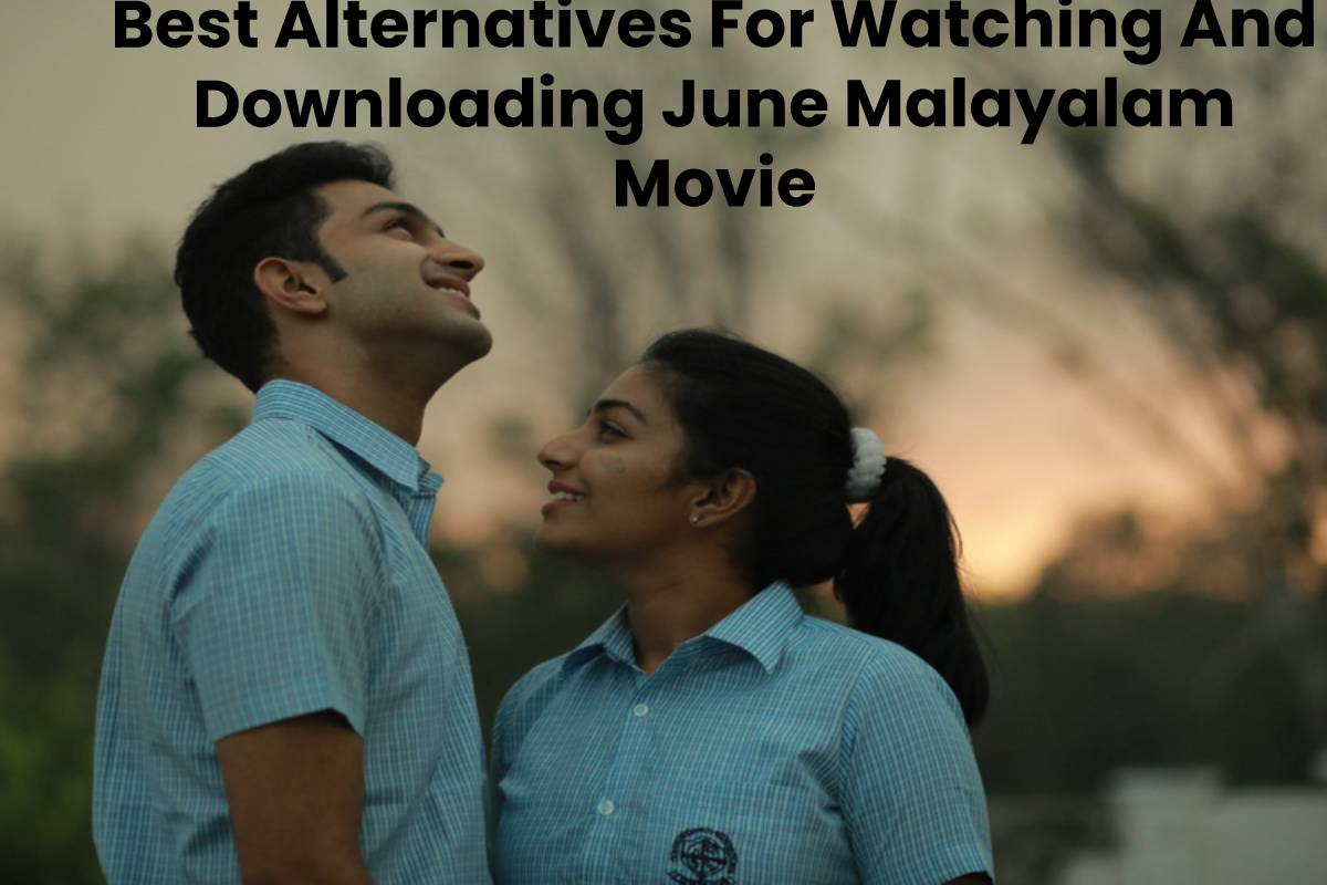 Best Alternatives For Watching And Downloading June Malayalam Movie