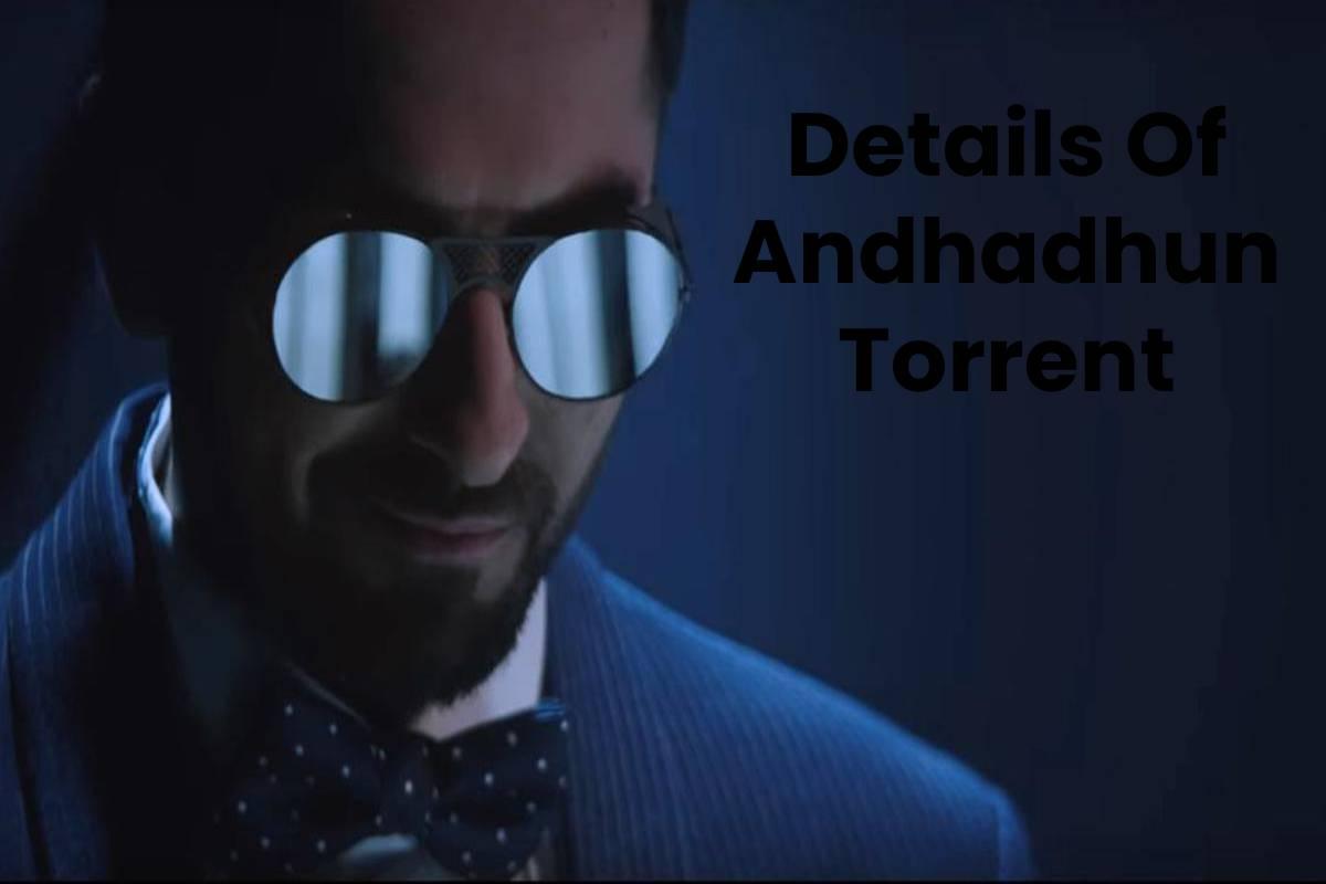 Details Of Andhadhun Torrent