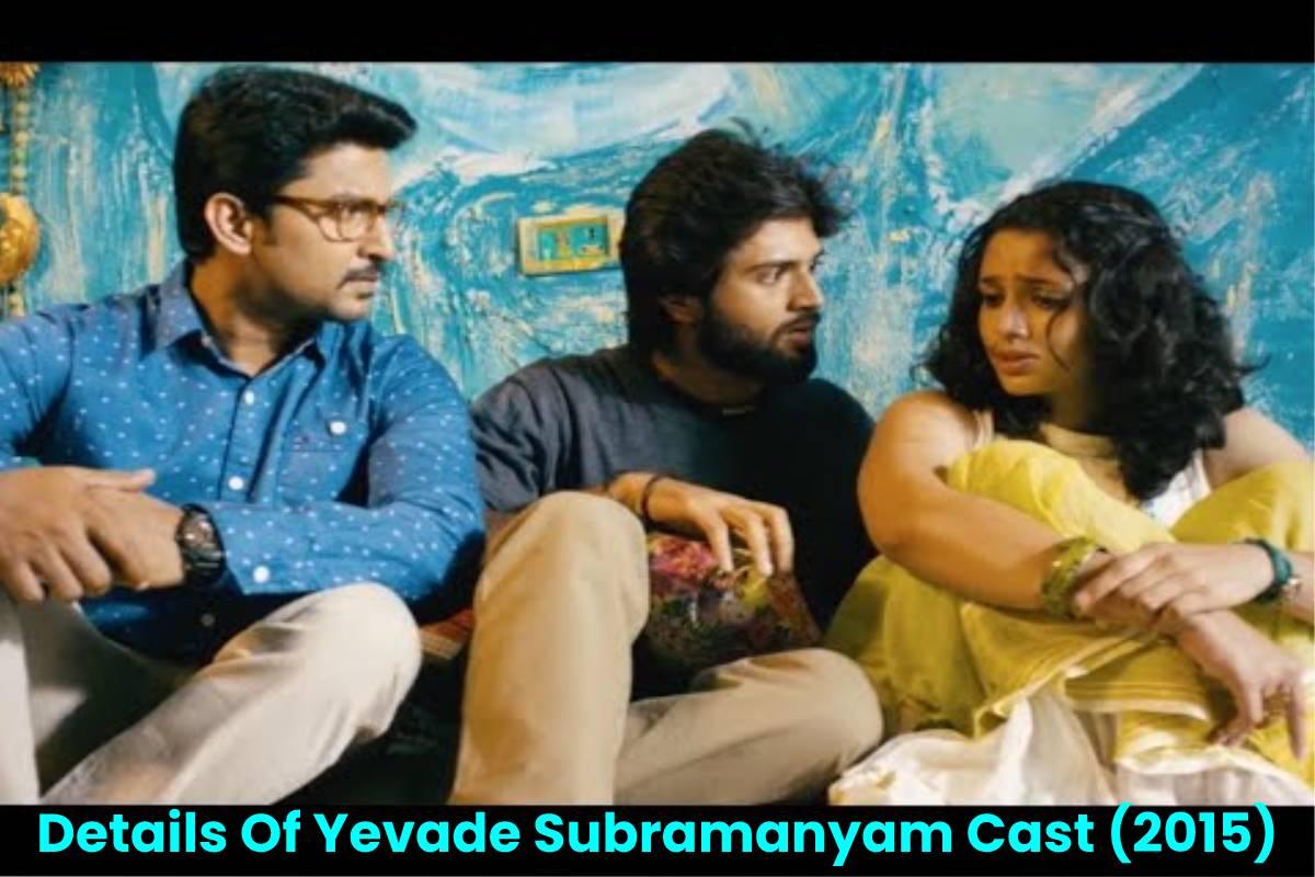 Details Of Yevade Subramanyam Cast (2015)