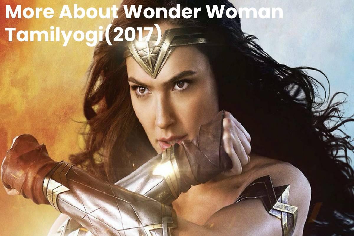 More About Wonder Woman Tamilyogi(2017)