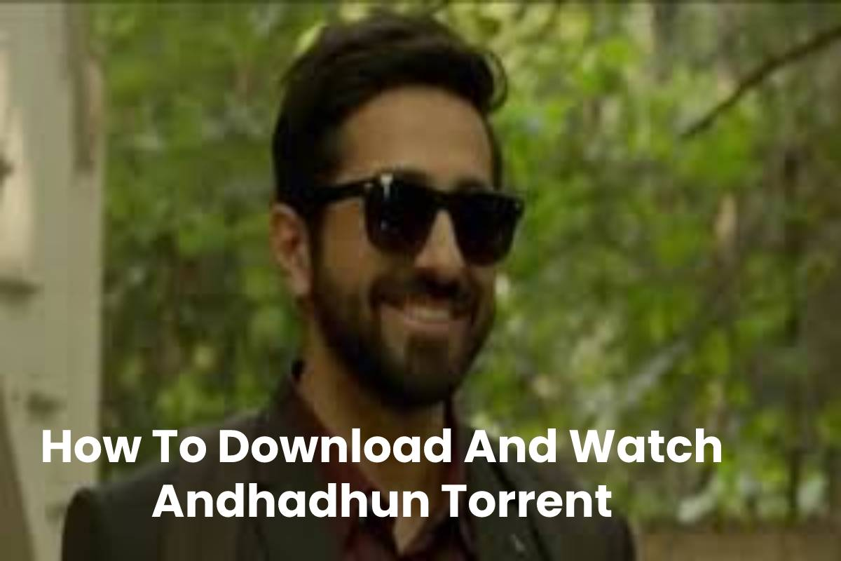 How To Download And Watch Andhadhun Torrent