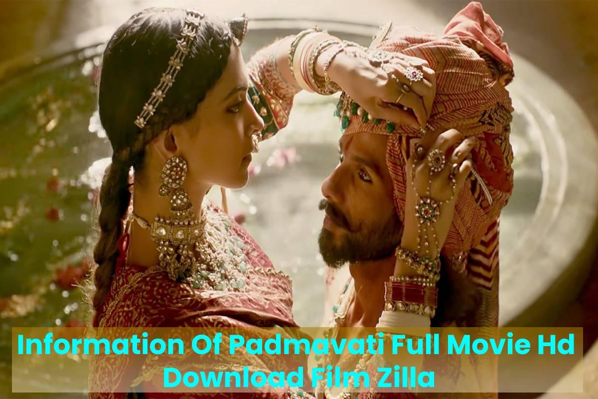 Information Of Padmavati Full Movie Hd Download Film Zilla