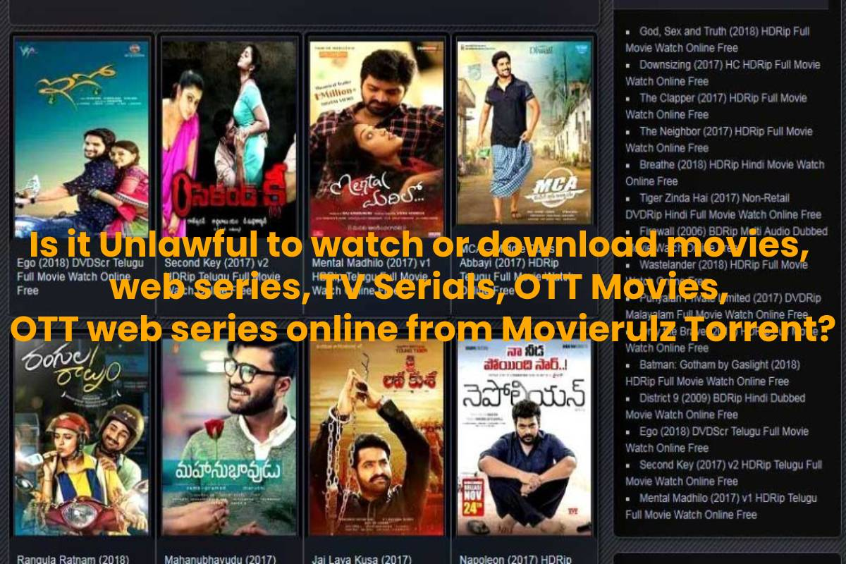 Is it Unlawful to watch or download movies, web series, TV Serials, OTT Movies, OTT web series online from Movierulz Torrent?