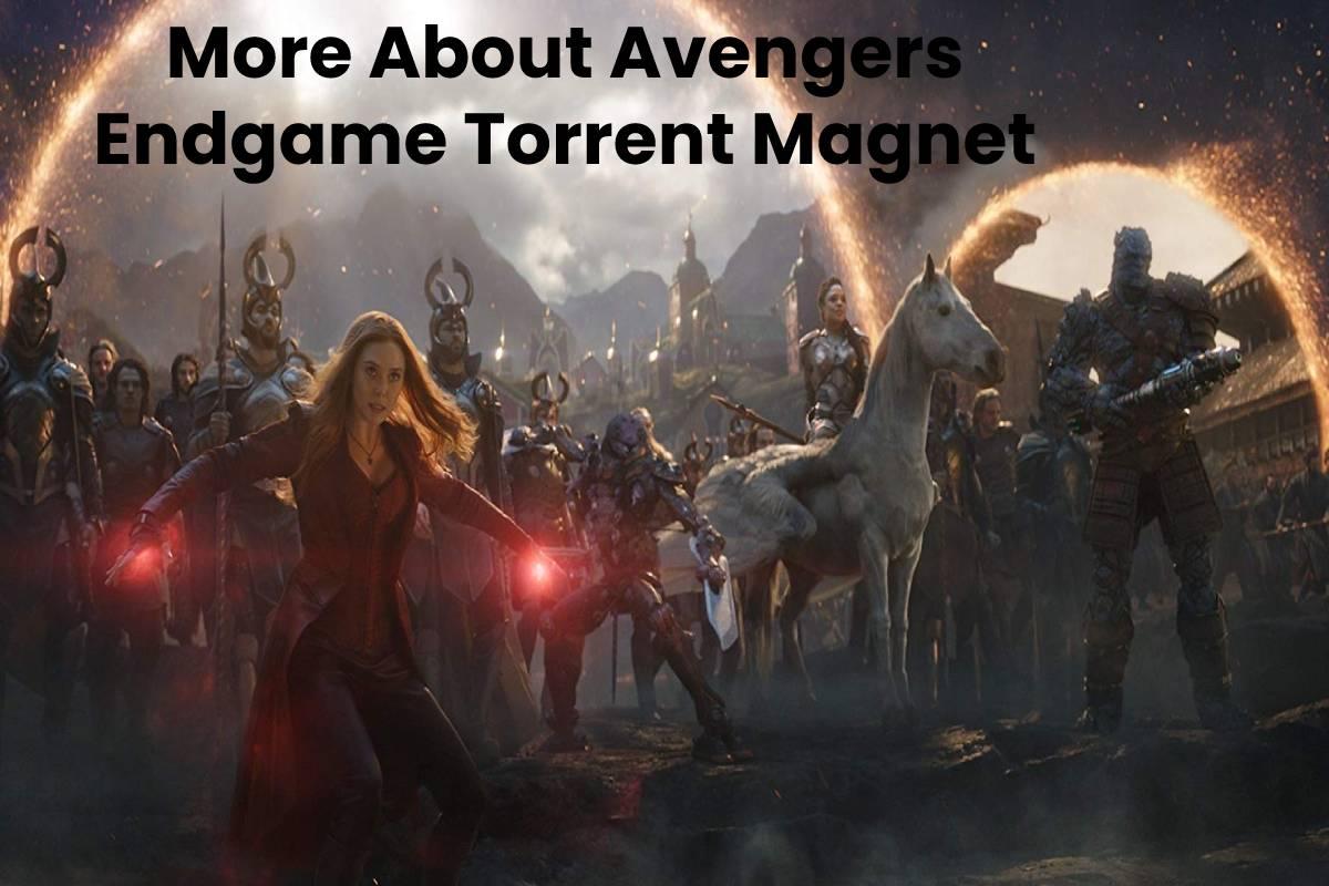 More About Avengers Endgame Torrent Magnet