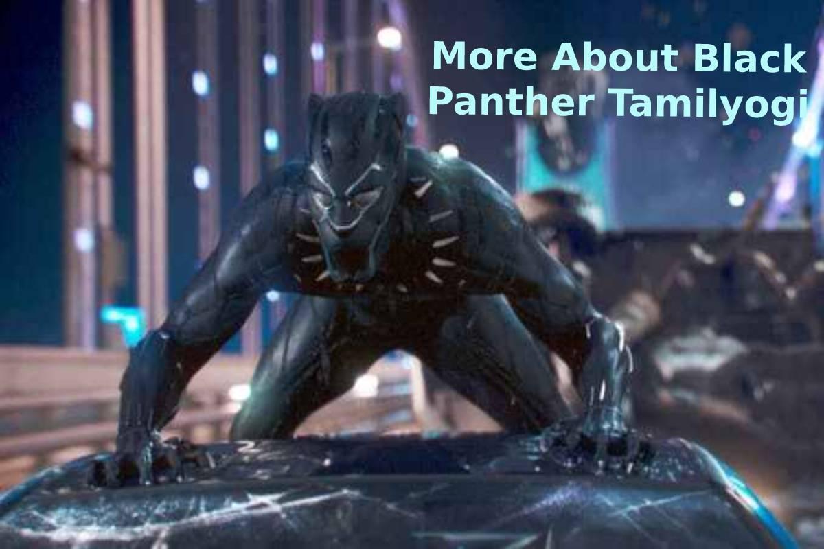 More About Black Panther Tamilyogi