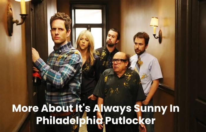 More About It's Always Sunny In Philadelphia Putlocker