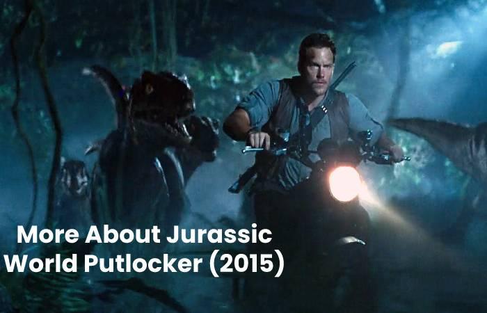 More About Jurassic World Putlocker (2015)