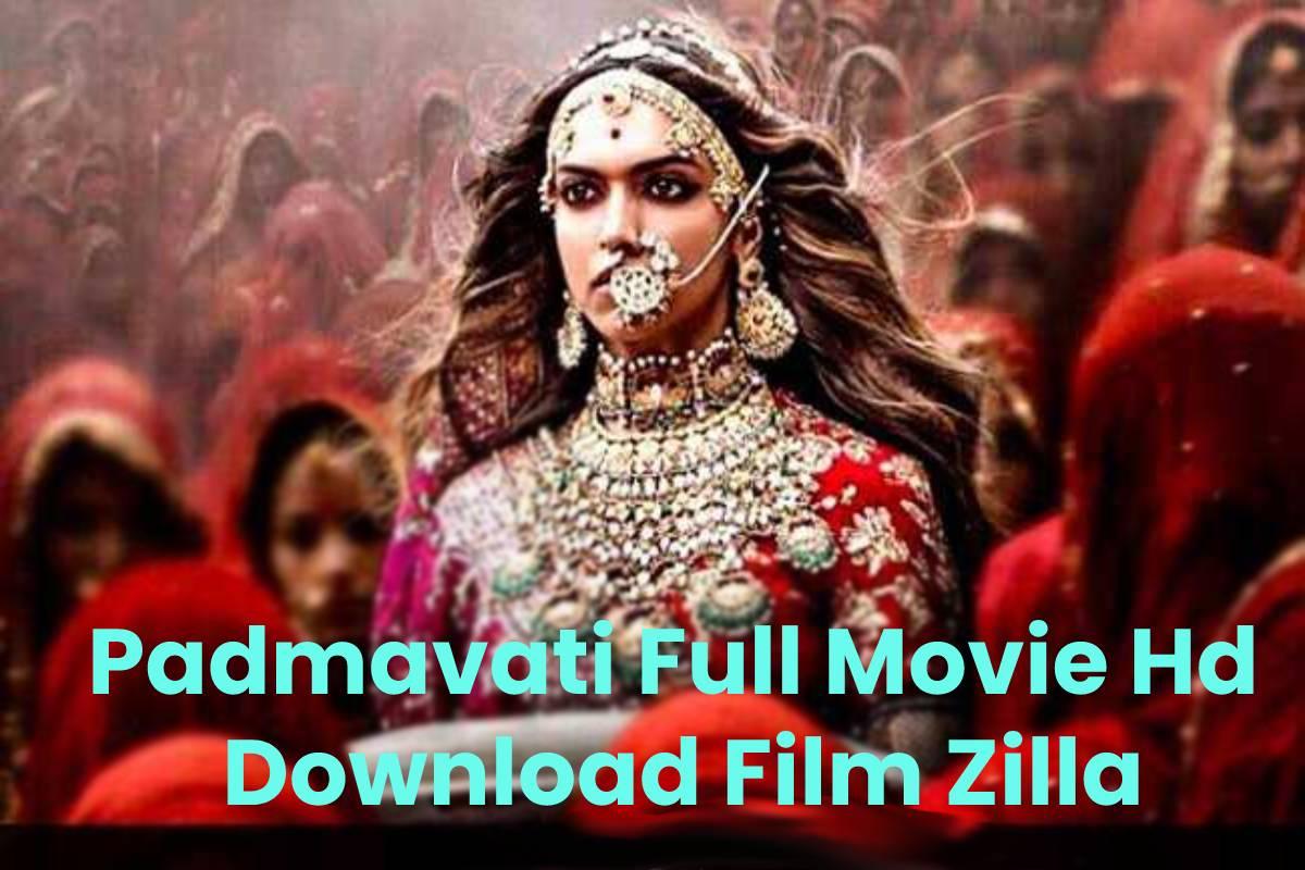 Padmavati Full Movie Hd Download Film Zilla