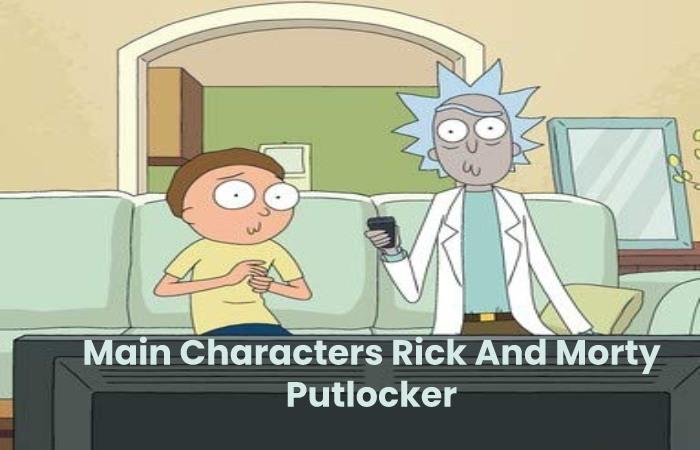 Main Characters Rick And Morty Putlocker