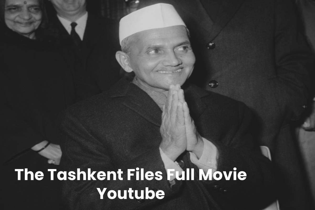 The Tashkent Files Full Movie Youtube