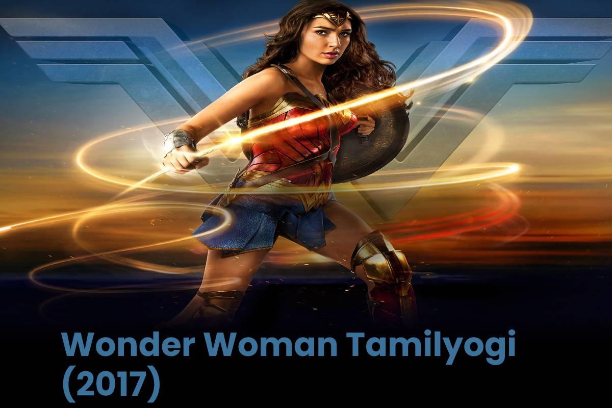 Wonder Woman Tamilyogi (2017)