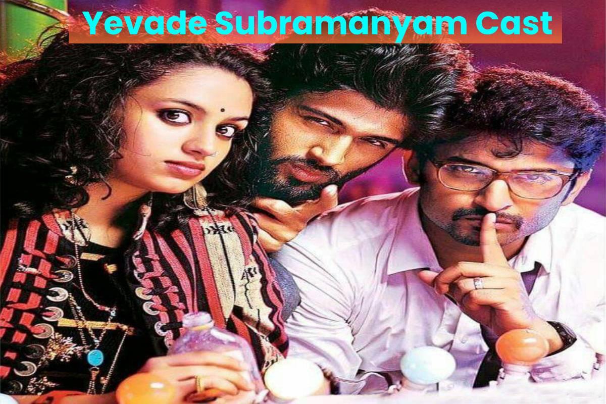 Yevade Subramanyam Cast