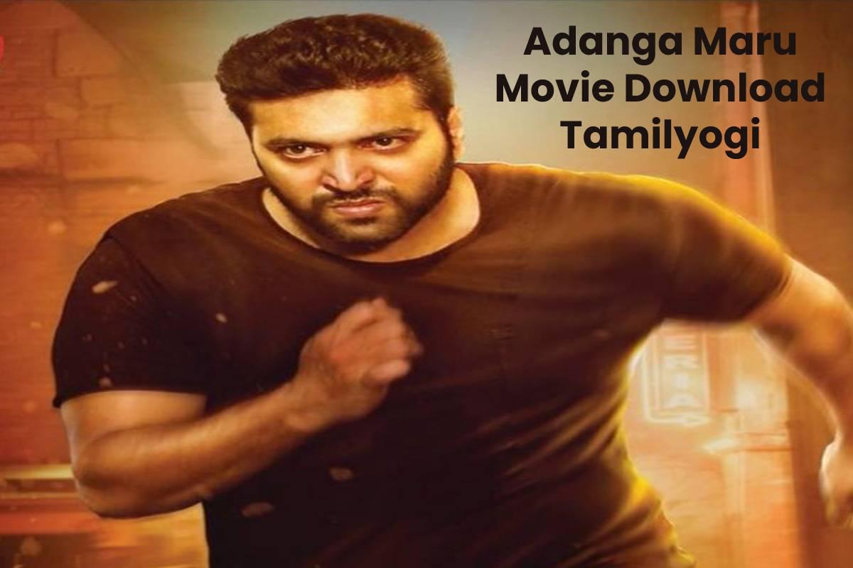 Adanga Maru Movie Download Tamilyogi