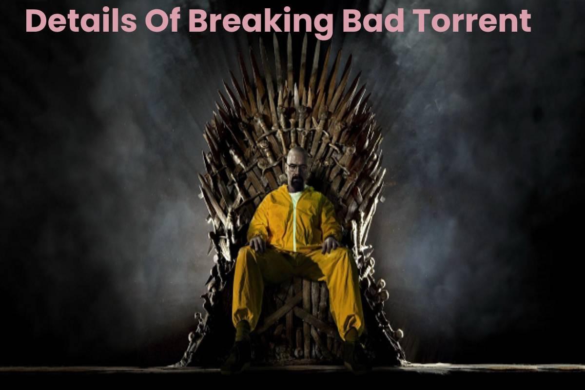 Details Of BreakingBad Torrent