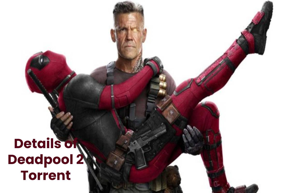 Details of Deadpool 2 Torrent