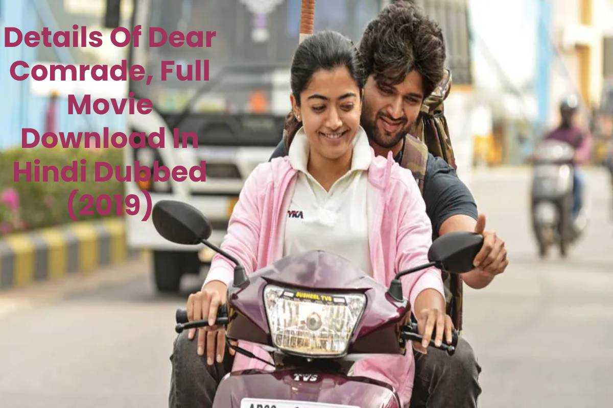 Details Of Dear Comrade, Full Movie Download In Hindi Dubbed (2019)