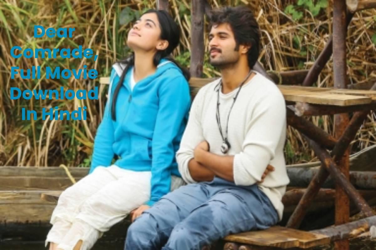 Dear Comrade, Full Movie Download In Hindi