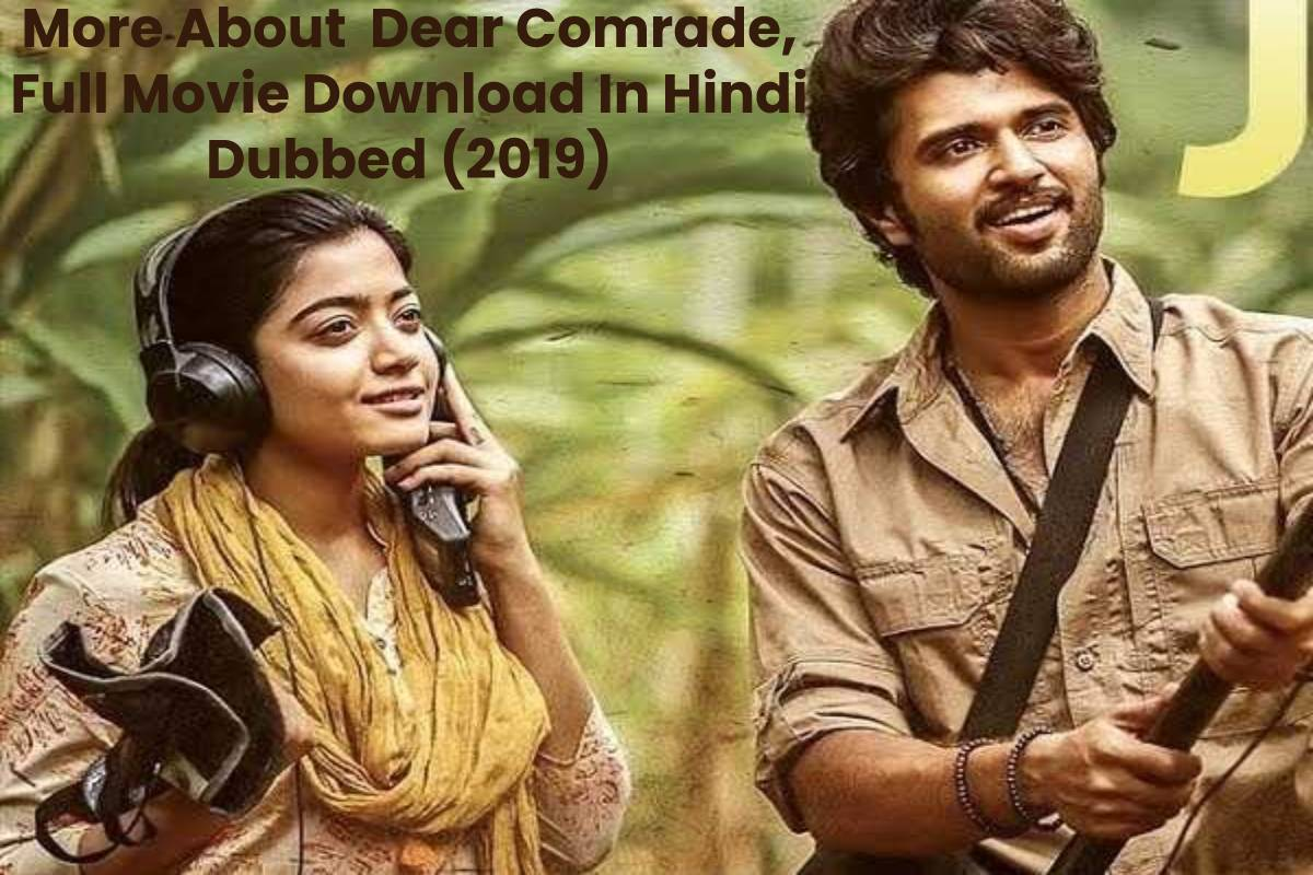 More About Dear Comrade, Full Movie Download In Hindi Dubbed (2019)