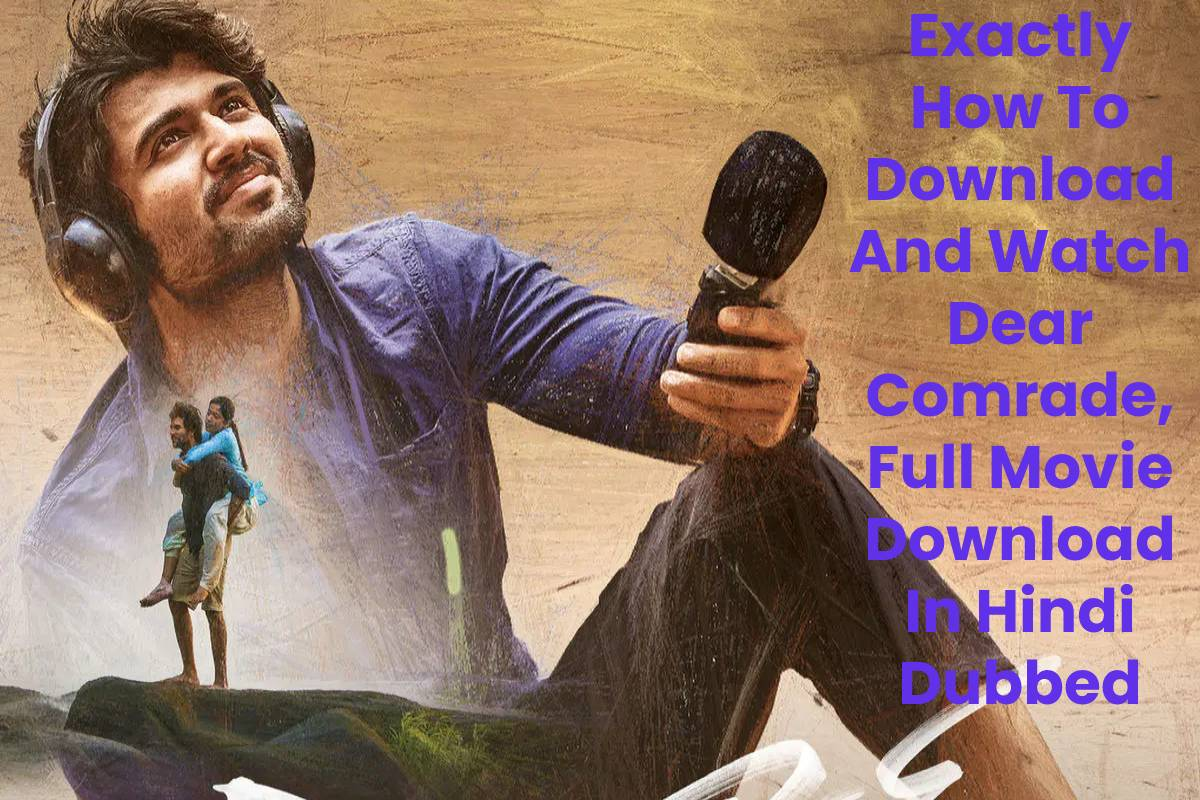 Exactly How To Download And Watch Dear Comrade, Full Movie Download In Hindi Dubbed (2019)