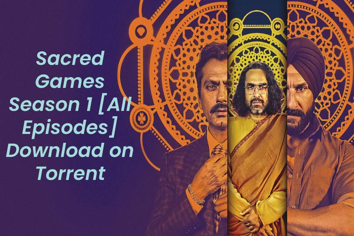 Sacred Games Season 1 [All Episodes] Download on Torrent