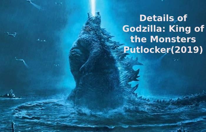 Details of Godzilla: King of the Monsters Putlocker(2019)