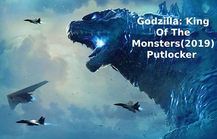Godzilla: King Of The Monsters(2019) Putlocker