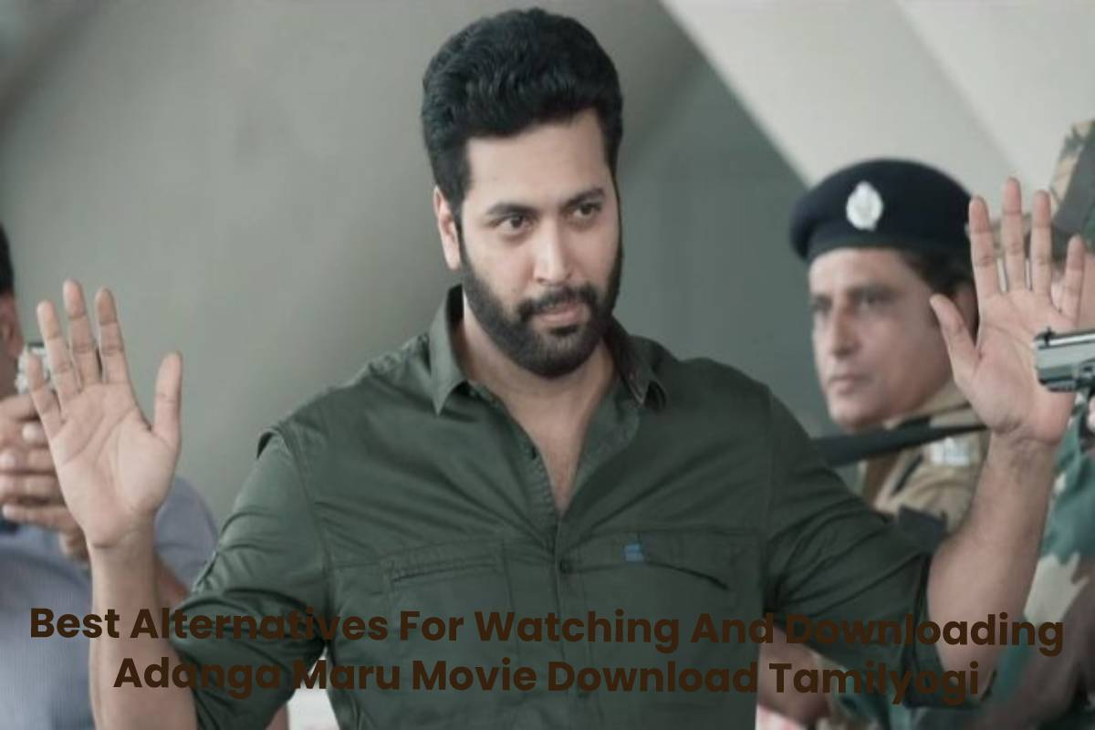Best Alternatives For Watching And Downloading Adanga Maru Movie Download Tamilyogi