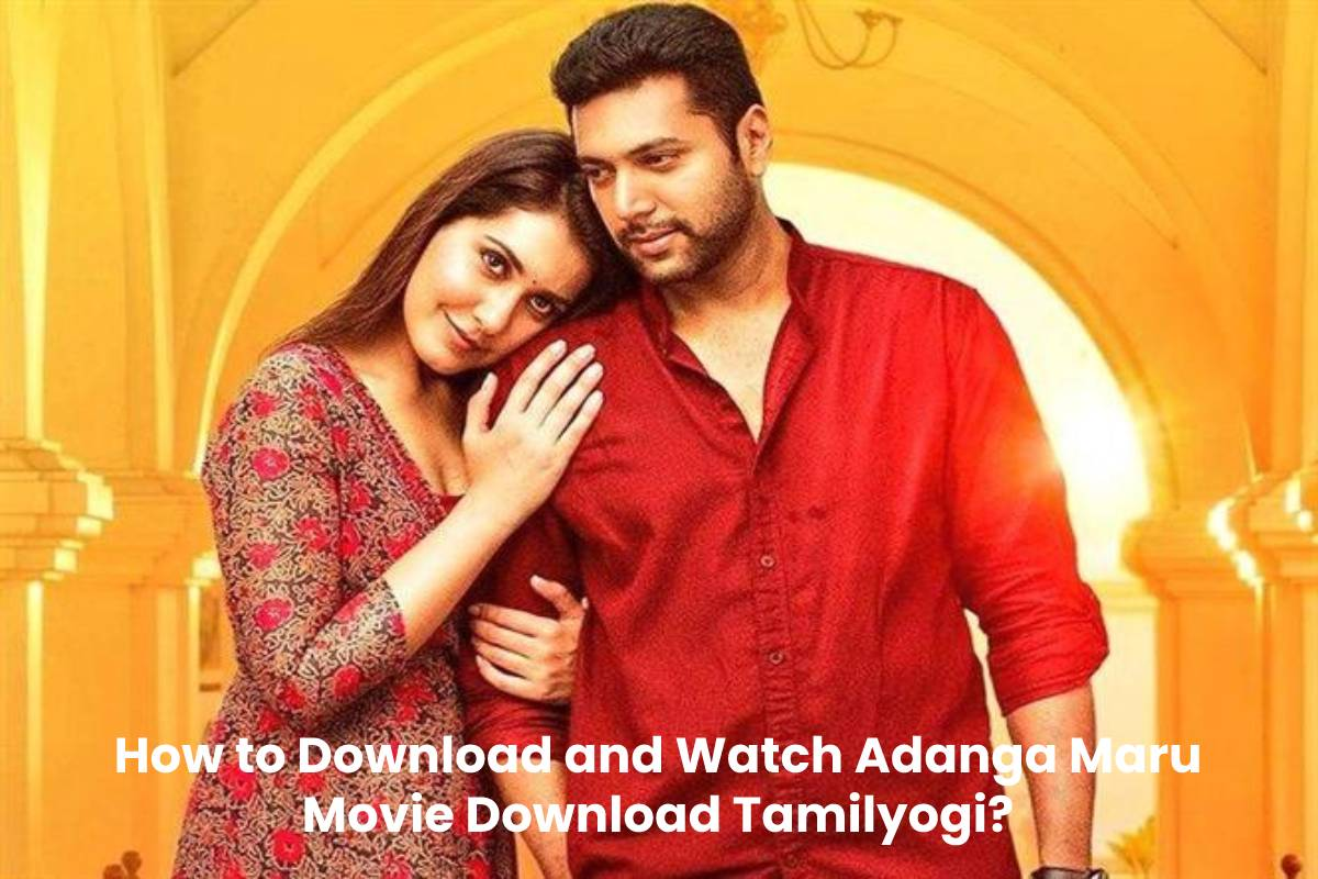 How to Download and Watch Adanga Maru Movie Download Tamilyogi?