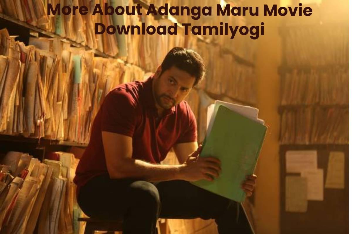 More About Adanga Maru Movie Download Tamilyogi