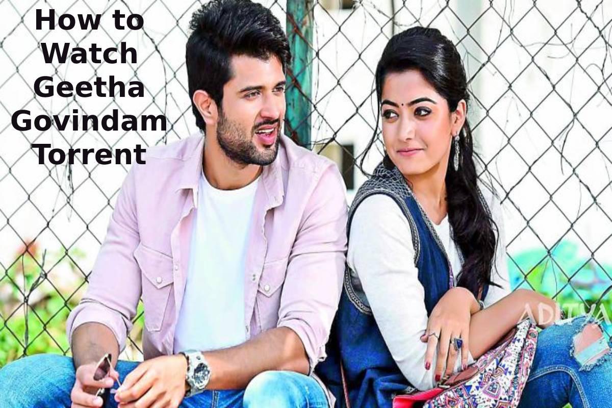How to Watch Geetha Govindam Torrent