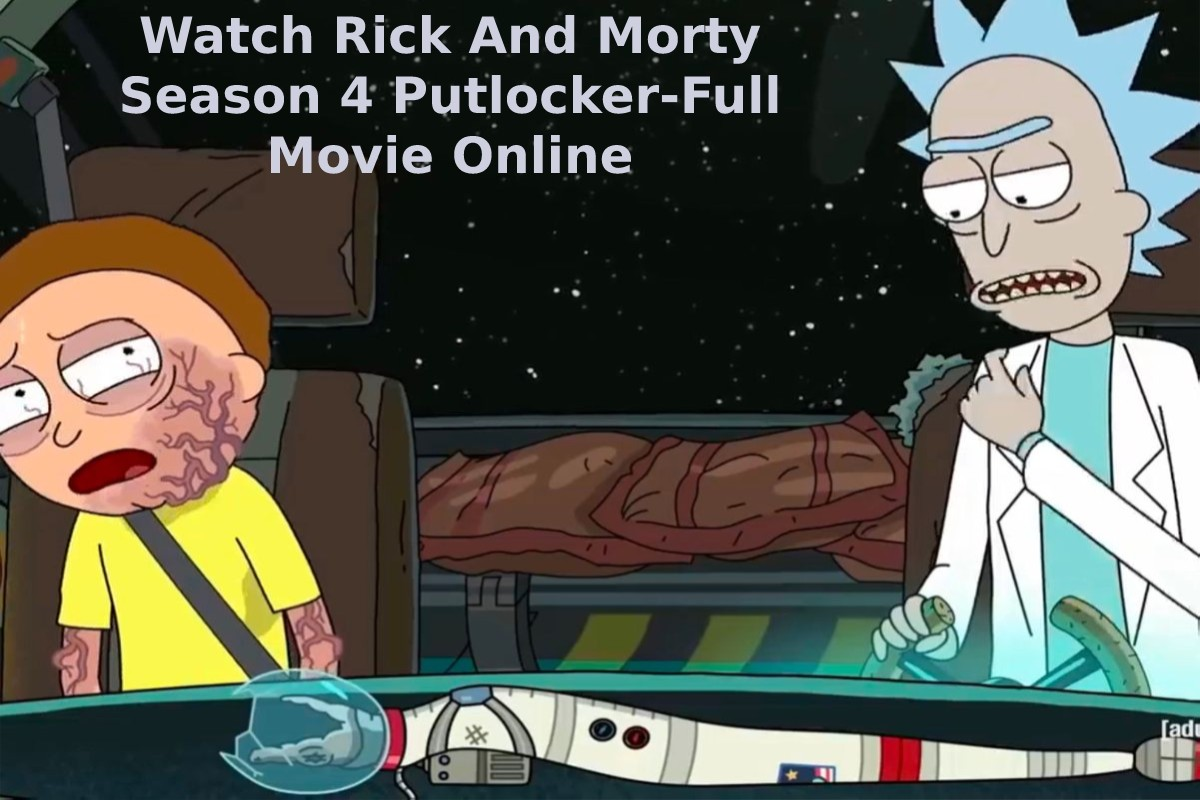 Watch Rick And Morty Season 4 Putlocker