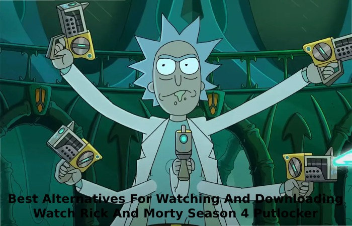 Best Alternatives For Watching And Downloading Watch Rick And Morty Season 4 Putlocker