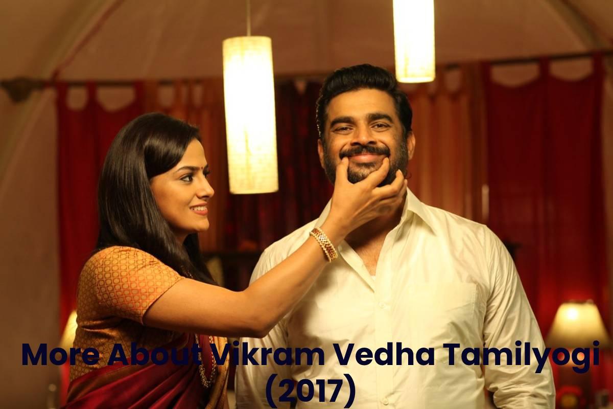 More About Vikram Vedha Tamilyogi (2017)