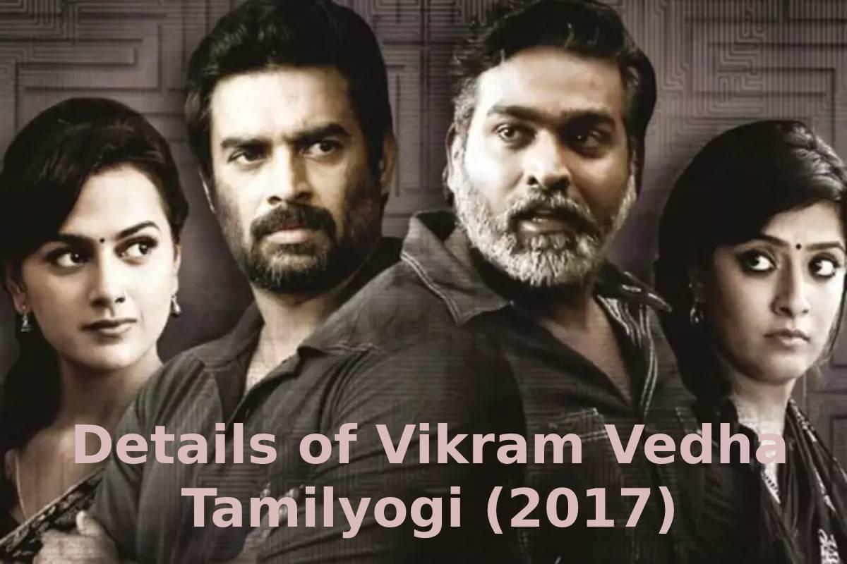 Details of Vikram Vedha Tamilyogi (2017)