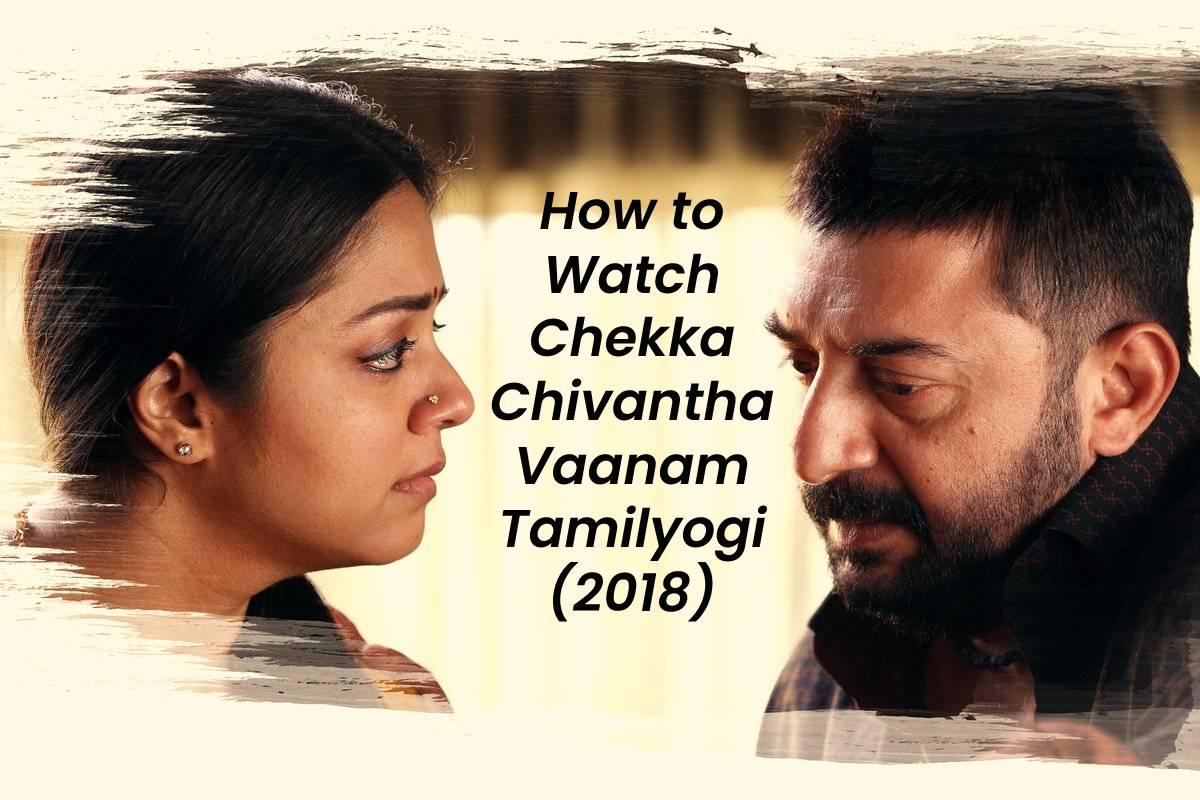 How to Watch Chekka Chivantha Vaanam Tamilyogi (2018)