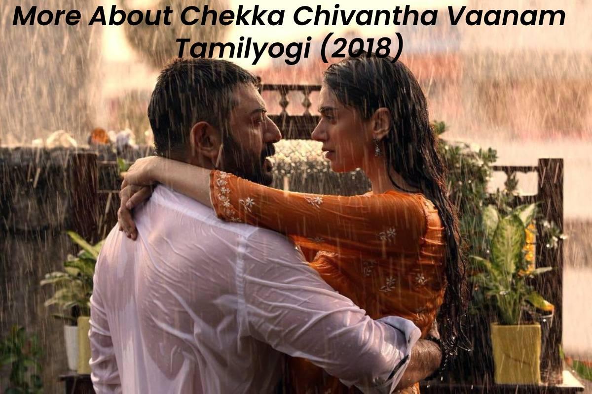 More About Chekka Chivantha Vaanam Tamilyogi (2018)