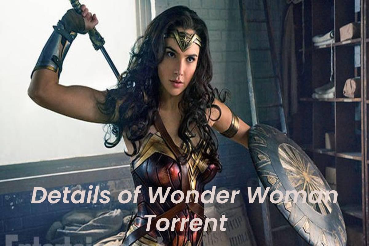 Details of Wonder Woman Torrent